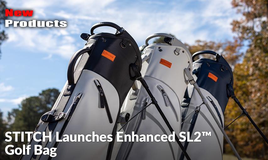 STITCH Launches Enhanced SL2™ Golf Bag - Inside Golf