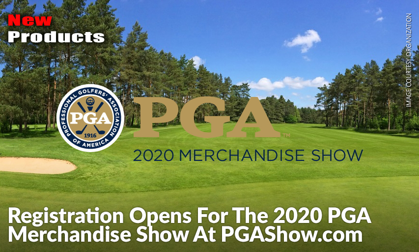 2020 Pga Show.Registration Opens For The 2020 Pga Merchandise Show At